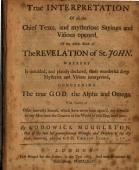 True Interpretation Of All The Chief Texts And Mysterious Sayings And Visions Opened Of The Whole Book Of The Revelation Of St John