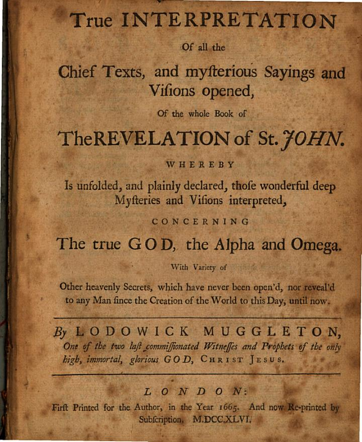 True Interpretation of All the Chief Texts, and Mysterious Sayings and Visions Opened, of the Whole Book of the Revelation of St. John