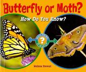 Butterfly Or Moth?: How Do You Know?