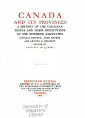 Canada and Its Provinces: The Province of Quebec.- v.17-18. The Province of Ontario.- v.19-20. The Prairie provinces.- v.21-22. The Pacific Provinces.- v.23. General index