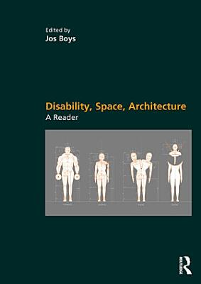 Disability  Space  Architecture  A Reader