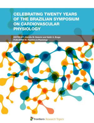 Celebrating Twenty Years of the Brazilian Symposium on Cardiovascular Physiology