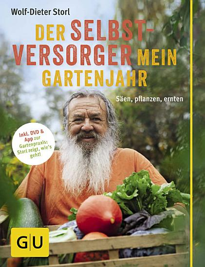 Der Selbstversorger  Mein Gartenjahr PDF