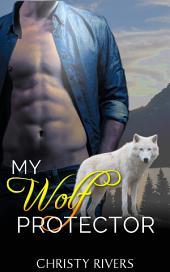 My Wolf Protector (BBW new adult shapeshifter cowboy romantic suspense novel)