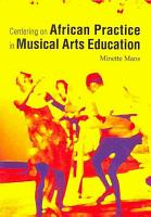 Centering on African Practice in Musical Arts Education PDF