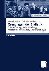 Grundlagen der Statistik: Datenerfassung und -darstellung, Maßzahlen, Indexzahlen, Zeitreihenanalyse, Ausgabe 6