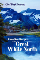 Canadian Recipes of the Great White North