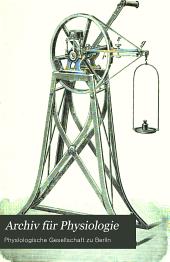 Archiv für Physiologie: Physiologische Abteilung des Archives für Anatomie und Physiologie