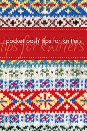Pocket Posh Tips for Knitters