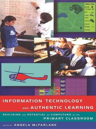 Information Technology and Authentic Learning PDF