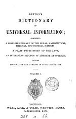 Beeton's Dictionary of universal information; comprising a complete summary of the moral, mathematical, physical and natural sciences [&c., ed. by S.O. Beeton and J. Sherer. Wanting pt. 13].