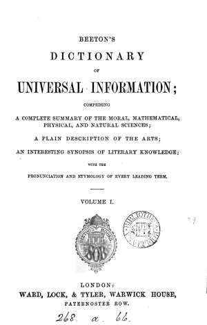 Beeton s Dictionary of universal information  comprising a complete summary of the moral  mathematical  physical and natural sciences   c   ed  by S O  Beeton and J  Sherer  Wanting pt  13