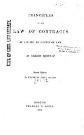 Principles of the Law of Contracts as Applied by Courts of Law