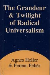 The Grandeur and Twilight of Radical Universalism