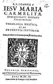 Theologia mystica et de prudentia justorum. Nunc primum in Germania edita