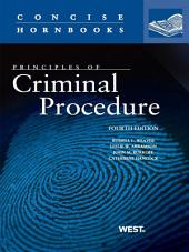 Weaver, Abramson, Burkoff, and Hancock's Principles of Criminal Procedure, 4th (Concise Hornbook Series): Edition 4