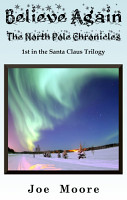 Believe Again  The North Pole Chronicles PDF