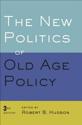 The New Politics of Old Age Policy: Edition 3