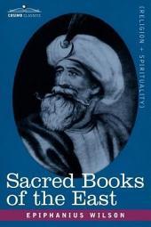 Sacred Books of the East: Comprising Vedic Hymns, Zend-Avesta, Dhamapada, Upanishads, the Koran, and the Life of Buddha
