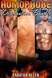 Homophobe Domination Bundle: Gay Men with Straight Men Short Story Collection