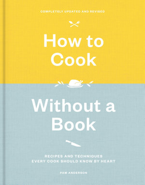 How to Cook Without a Book  Completely Updated and Revised