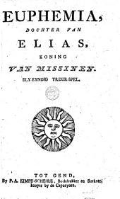 Euphemia, dochter van Elias, koning van Missinen: Bly-eyndig treur-spel