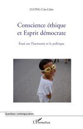 Conscience éthique et Esprit démocrate: Essai sur l'harmonie et le politique