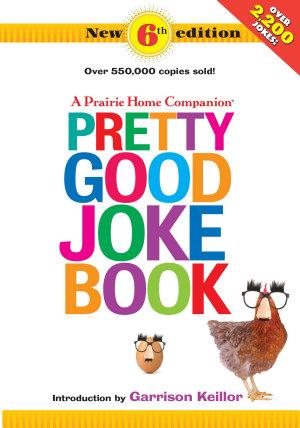 A Prairie Home Companion Pretty Good Joke Book 6th Edition PDF