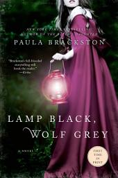 Lamp Black, Wolf Grey: A Novel