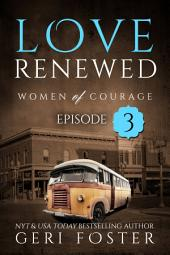 Love Renewed: Episode Three