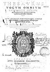 Thesaurus vocum omnium latinarum ordine alphabetico digestarum, quibus Graecae & Gallicae respondent. Item adiectae sunt utriusque lingae phrases selectissimae... Opera Guillelmi Morelij descriptae...
