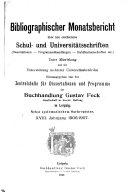 Bibliographischer Monatsbericht   ber neu erschienene Schul  und Universit  tsschriften PDF