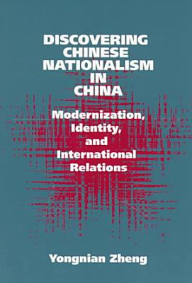 Discovering Chinese Nationalism in China PDF
