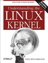 Understanding the Linux Kernel: From I/O Ports to Process Management, Edition 3