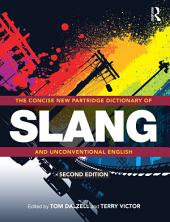 The Concise New Partridge Dictionary of Slang and Unconventional English: Edition 2