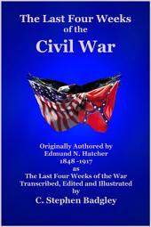 The Last Four Weeks of the Civil War