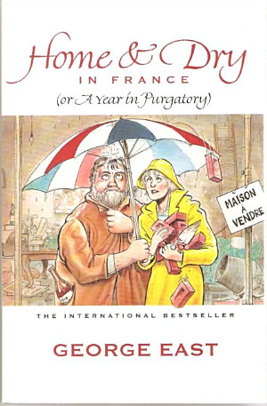 Home and Dry in France, Or, A Year in Purgatory