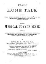 Plain Home Talk about the Human System  the Habits of Men and Women  the Causes and Prevention of Disease  Our Sexual Relations and Social Natures PDF
