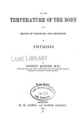 On the Temperature of the Body as a Means of Diagnosis and Prognosis in Phthisis
