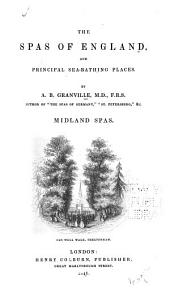 The Spas of England, and Principal Sea-bathing Places: Midland spas