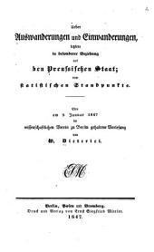 Ueber Auswanderungen und Einwanderungen: letzere in besonderer Beziehung auf den preussischen Staat : vom statistischen Standpunkte : eine am 9. Januar 1847 im wissenschaftlichen Verein zu Berlin gehaltene Vorlesung