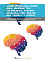 Autism Spectrum Disorders  ASD    Searching for the Biological Basis for Behavioral Symptoms and New Therapeutic Targets