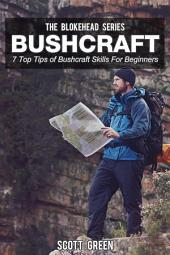 Bushcraft : 7 Top Tips of Bushcraft Skills For Beginners