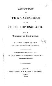 Lectures on the catechism of the Church of England: with a discourse on confirmation