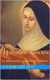 15 Giovedì di Santa Rita V.2: La devozione a Santa Rita da Cascia