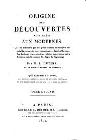 Origine des découvertes attribuées aux modernes: où l'on démontre que nos plus célebres philosophes ont puisé la plupart de leurs connoissances dans les ouvrages des anciens, Volume2