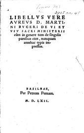 Libellus vere aureus ... de vi et vsu Sacri Ministerii, cùm in genere tum de singulis partibus eius, etc. [Edited by J. I. Tremellius.]
