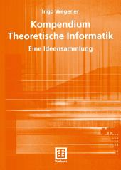 Kompendium Theoretische Informatik — eine Ideensammlung
