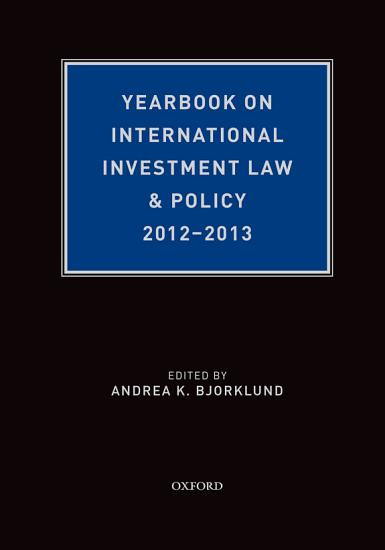 Yearbook on International Investment Law   Policy 2012 2013 PDF