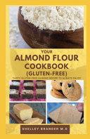 Your Almond Flour Cookbook  Gluten Free